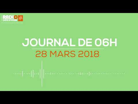 Le journal de 06 heures du 28 mars 2018 - Radio Côte d'Ivoire