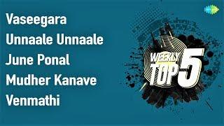 Top 5 Songs with Lyrics   Vaseegara, Unnaale Unnaale, June Pona, Mudher Kanave, Venmathi Venmathiye