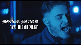 Moose Blood - Have I Told You Enough (Official Music Video)