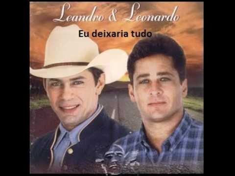 Leandro e Leonardo - Eu deixaria tudo