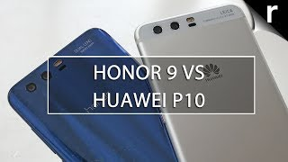 Honor 9 vs Huawei P10: Is there actually any difference?