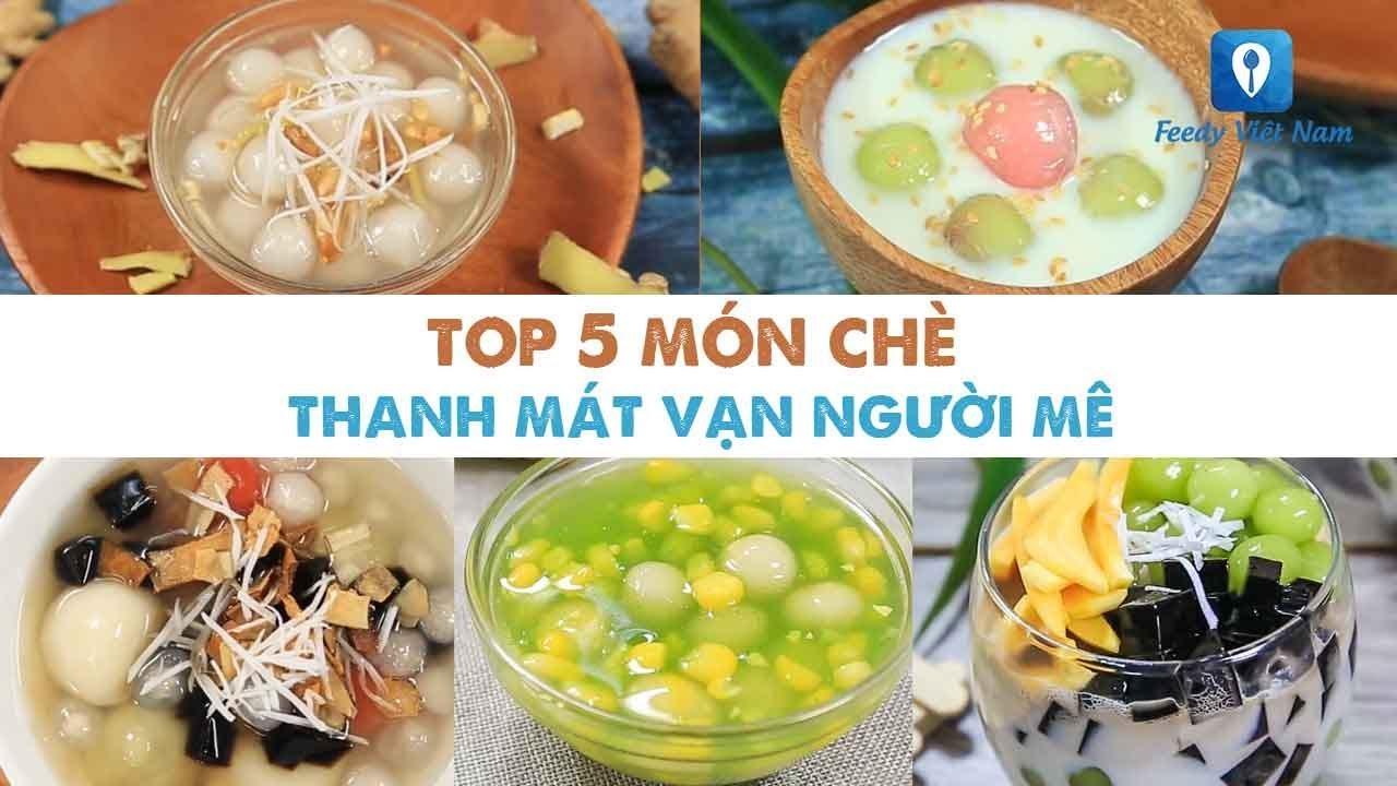 TOP 5 MÓN CHÈ thanh mát vạn người mê   Feedy VN