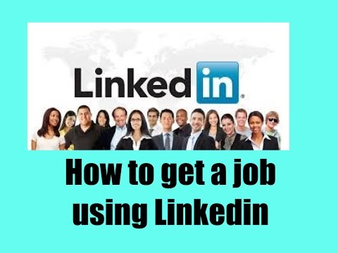 How to get a job using Linkedin, Linkedin will get you a job offer.