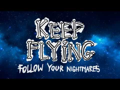 Keep Flying - Follow Your Nightmares