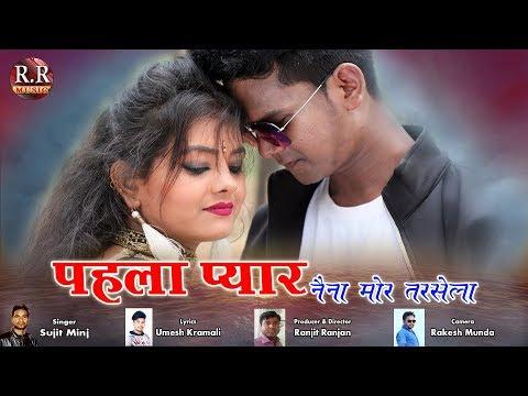 Pehla Pyar Naina Mor Tarsela | Singer- Sujit Minz | New Nagpuri Song 2019