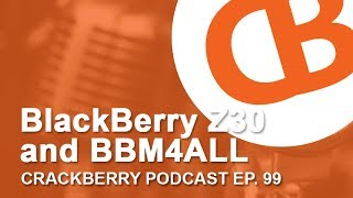 BlackBerry Z30 and BBM4ALL - CrackBerry 99
