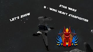 Space Engineers   Lets Show   B Wing Heavy Starfighter