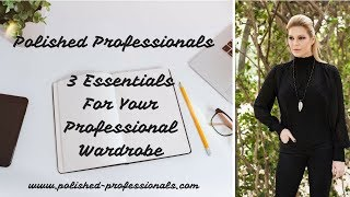 Top 3 Work Wardrobe Essentials for Professional Women