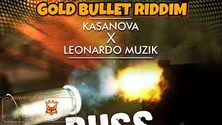 Kasanova x Leonardo - Buss It Off (Raw) [Gold Bullet Riddim] March 2018