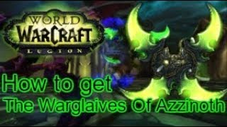 WoW Legion: How to Get Moggable Warglaives of Azzinoth - Patch 7.3.5