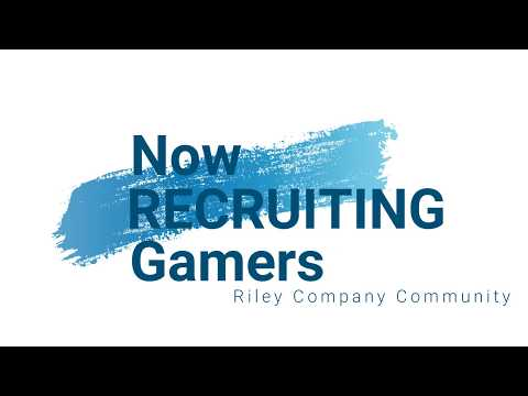 Recruiting Gamers to Join Riley Company Community