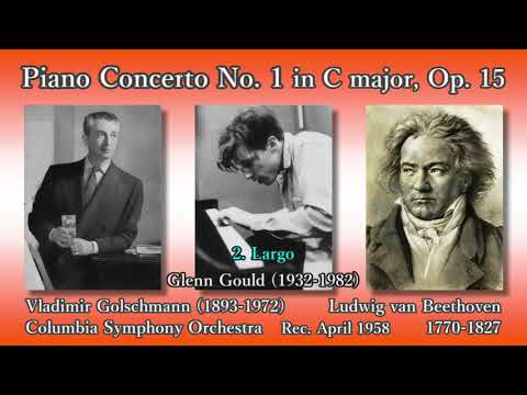 Beethoven: Piano Concerto No. 1, Gould & Golschmann (1958) ベートーヴェン ピアノ協奏曲第1番 グールド