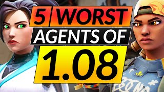 Top 5 WORST AGËNTS (NEW PATCH 1.08) - NEVER PLAY or Main These Picks - Valorant Tier List Guide