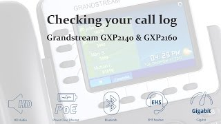 How to check your call log on Grandstream GXP2140 & GXP2160 model VoIP phones