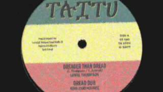 Dreader Than Dread-Linval Thompson__Dread Dub-King Earthquake (Taitu)