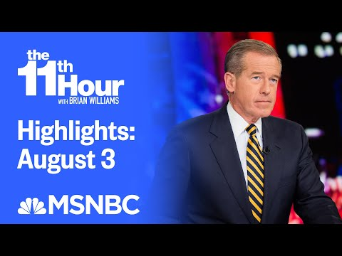 Watch The 11th Hour With Brian Williams Highlights: August 3 | MSNBC