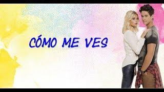 Cómo Me Ves - Ambar y Simon - Soy Luna 2 - Letra