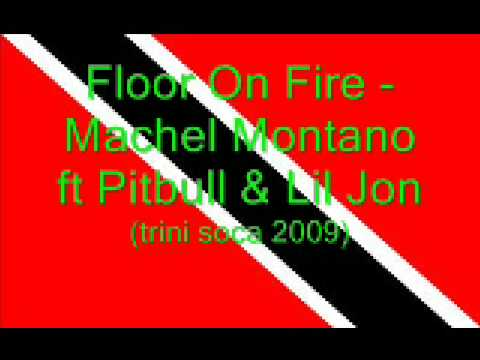 Floor On Fire - Machel Montano ft Pitbull & Lil Jon (Trini Soca 2009)