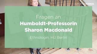 Fragen an Humboldt-Professorin Sharon Macdonald