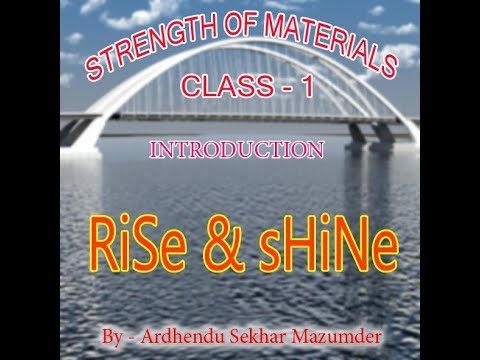 Strength of Material, Class - 1, Introduction.