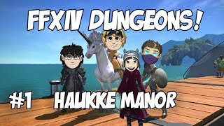 Final Fantasy XIV A Realm Reborn: Haukke Manor #1 with Duncan, Nilesy & Rythian!