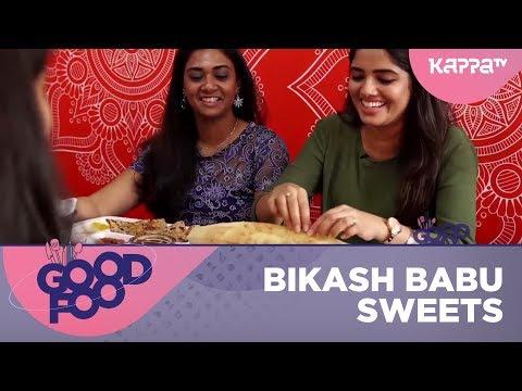 Bikash Babu Sweets - GOOD FOOD - Kappa TV