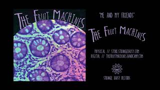 Video The Fruit Machines - Me and My Friends download MP3, 3GP, MP4, WEBM, AVI, FLV Januari 2018
