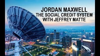 Jordan Maxwell Updates And The Social Credit System With Jeffrey Matte 3 23 18