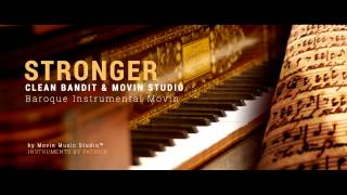 Clean Bandit - Stronger (Baroque Instrumental Movin)