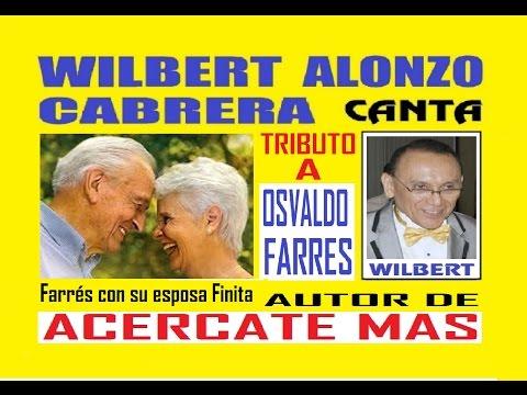 Acercate Mas canta Wilbert Alonzo Cabrera Homenaje a Osvaldo Farrés 2 karaoke