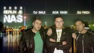 Dj Faca & Dj SaLE ft. Aca Vasic - Balkan Sound 2008 RMX