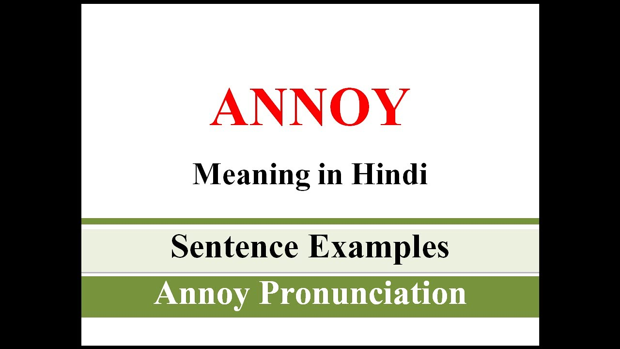 Download Annoy Meaning in Hindi   Annoy ka sentence me use kaise kare   Sentence Examples