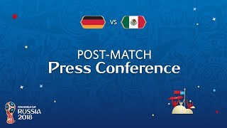 FIFA World Cup™ 2018: Germany - Mexico: Post-Match Press Conference