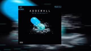 Almighty - Adderall Remix (Feat Agus Dj) (Official Audio)