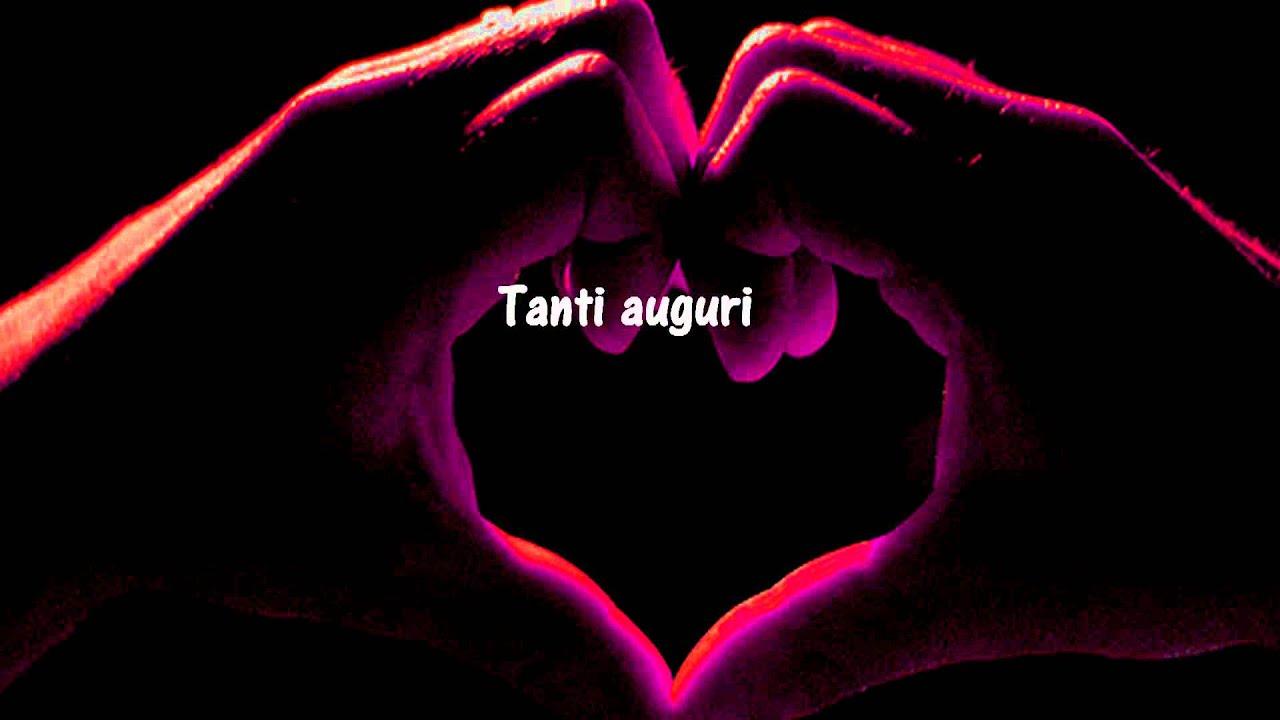 A te che sei il mio Amore grande Tanti auguri di buon