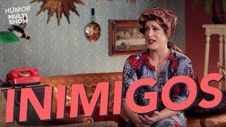 Inimigos - Dona Hermínia - Paulo Gustavo - 220 Volts - Humor Multishow