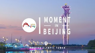 Moment In Beijing—Olympic Tower