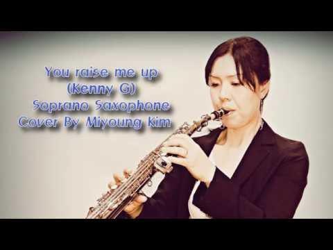 Saxophone You raise me up Kenny GSoprano   Miyoung Kim김미영