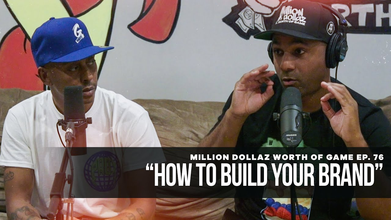 "Million Dollaz Worth of Game Episode 76: ""How To Build Your Brand"""