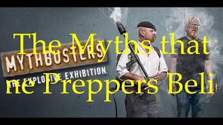 BUSTING the top TEN MYTHS THAT many PREPPERS BELIEVE!