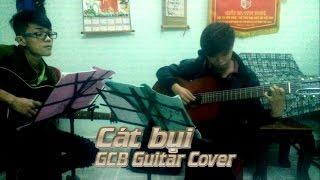CÁT BỤI - Trịnh Công Sơn (GCB Guitar cover - Võ Xuyên - Nguyễn Vững)
