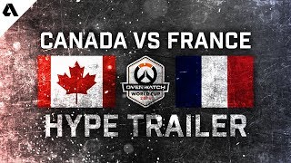 Canada vs France - Overwatch World Cup 2018 Hype Trailer