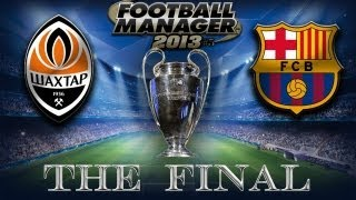 FOOTBALL MANAGER 2013 GAMEPLAY #5 -  FINALE DI CHAMPIONS LEAGUE!!!