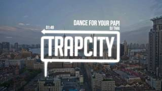 Repeat youtube video DJ Thai - Dance For Your Papi
