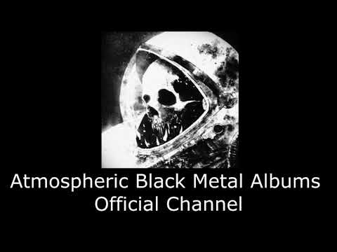 OFFICIAL NEW CHANNEL - ATMOSPHERIC BLACK METAL ALBUMS