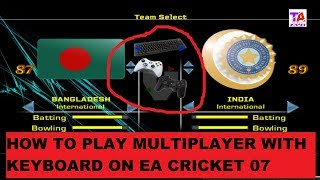 How to Play Multiplayer With Keyboard On EA Cricket 07