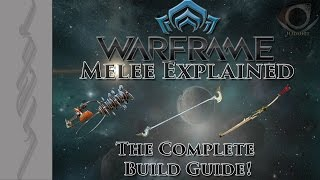 (Warframe) Melee Explained - The Complete Build Guide!