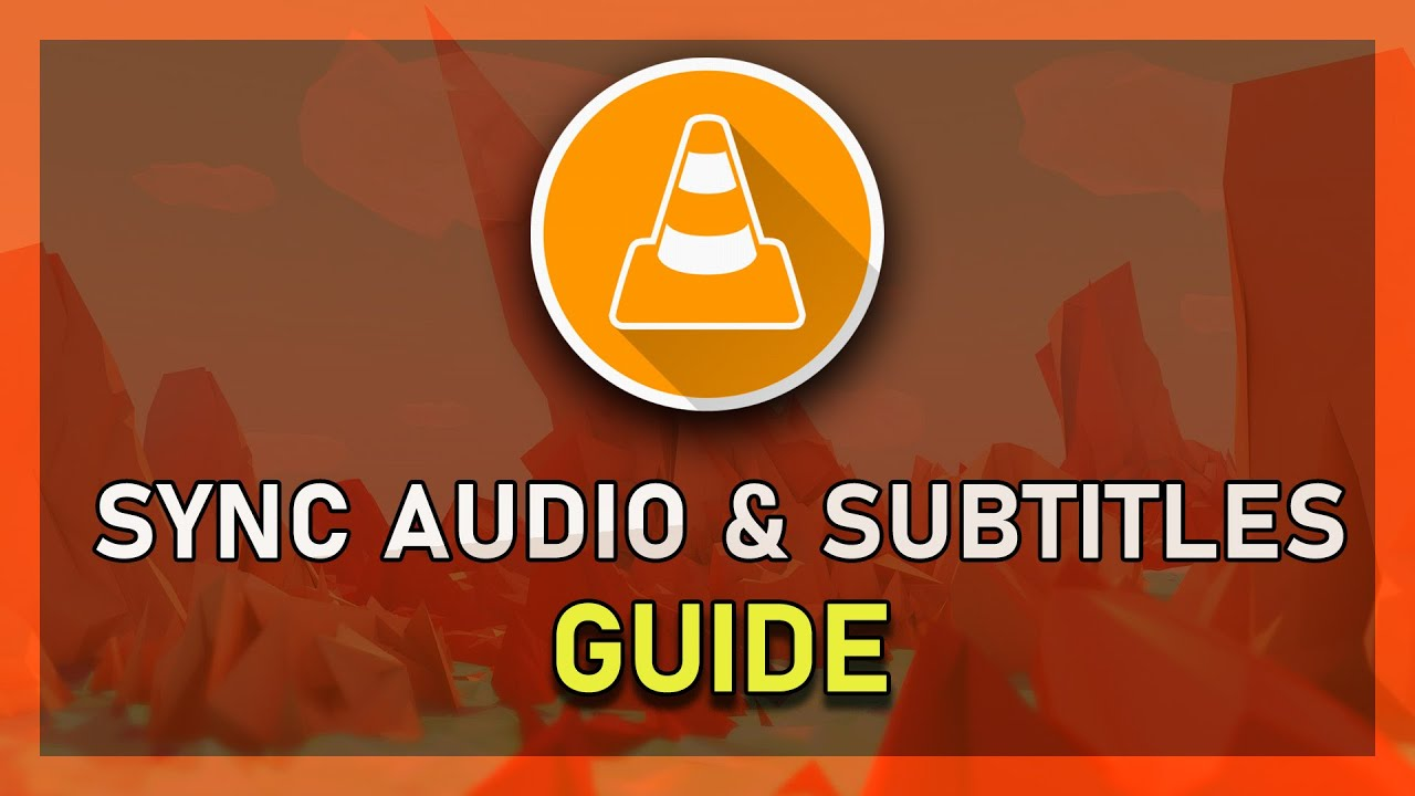 VLC - How to Sync Audio & Subtitles + Save it!