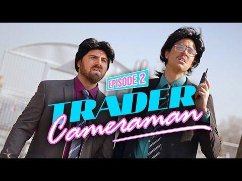 Trader Caméraman #2 - Bapt&Gael / Kemar / Vincent Tirel / Adrien Ménielle / Flober