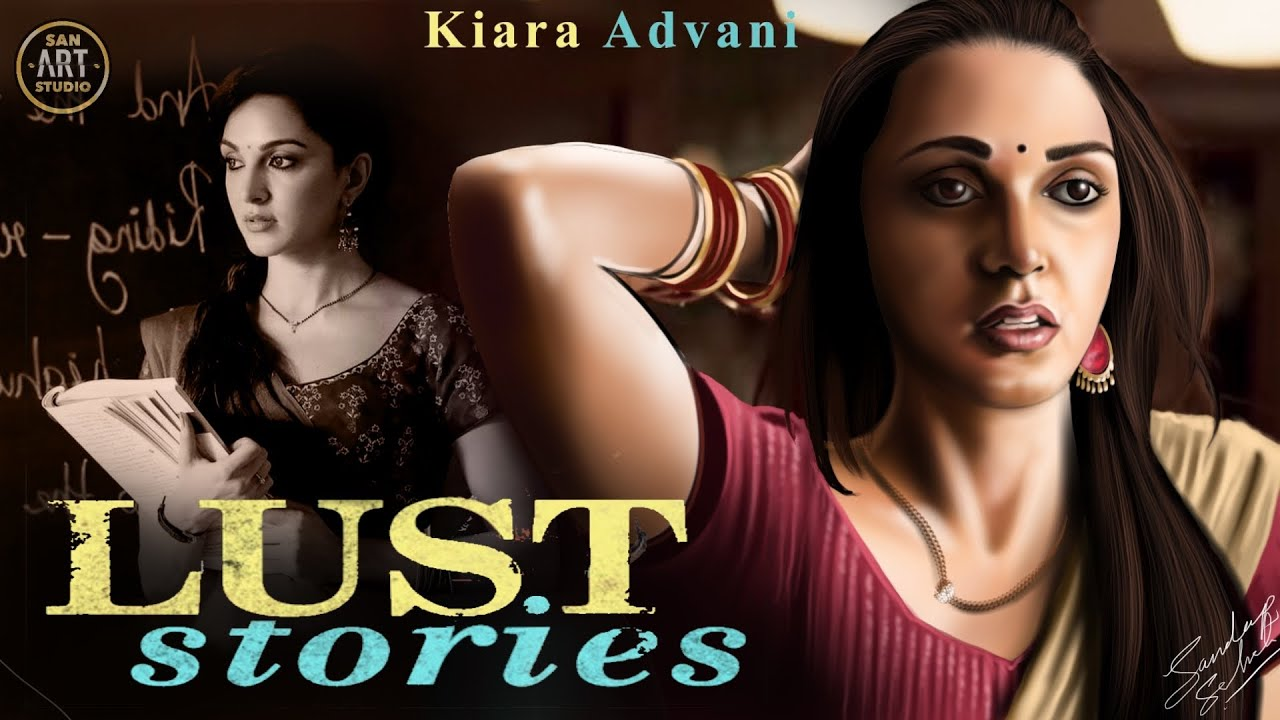 Download LUST STORIES 2018 HD   Kiara Advani   Vicky Kaushal   Radhika Apte   Digital Art Tutorial